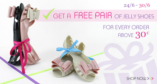Get a FREE pair of jelly shoes for every order above 30€!